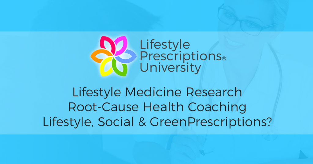 Lifestyle Medicine Research, Health Coaching and Social Prescriptions